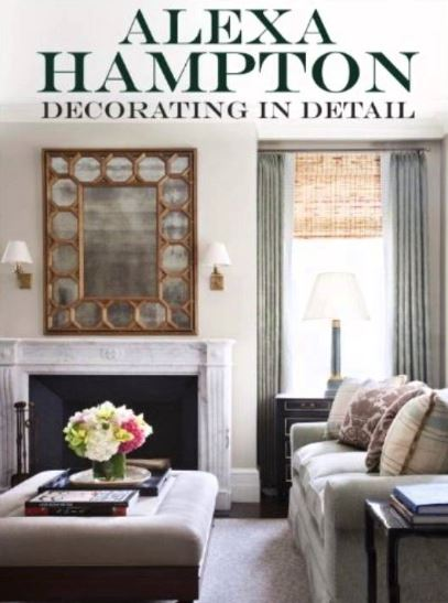 Alexa Hampton Decorating in Detail